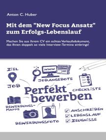 Mit dem New Focus Ansatz zum Erfolgs-Lebenslauf: Machen Sie aus Ihrem CV ein echtes Verkaufsdokument, das ihnen doppelt so viele Interview-Termine einbringt.