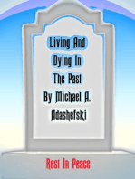 Living And Dying In The Past