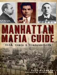 Manhattan Mafia Guide: Hits, Homes & Headquarters