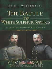 Battle of White Sulphur Springs, The: Averell Fails to Secure West Virginia