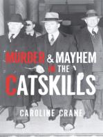 Murder & Mayhem in the Catskills