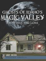 Ghosts of Idaho's Magic Valley