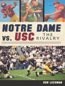 Notre Dame vs. USC: The Rivalry