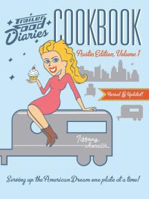 Trailer Food Diaries Cookbook: Austin Edition, Volume 1