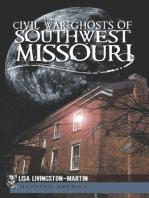 Civil War Ghosts of Southwest Missouri