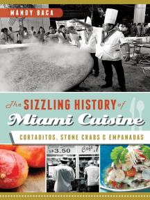 The Sizzling History of Miami Cuisine: Cortaditos, Stone Crabs and Empanadas
