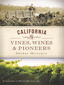 California Vines, Wines and Pioneers