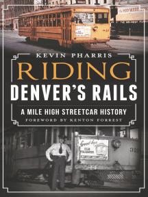 Riding Denver's Rails: A Mile-High Streetcar History