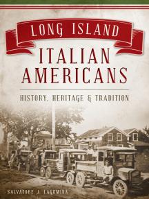 Long Island Italian Americans: History, Heritage & Tradition