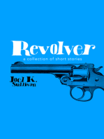 Revolver (A Collection of Short Stories)