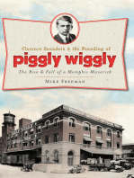 Clarence Saunders and the Founding of Piggly Wiggly