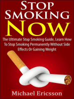 Stop Smoking Now: The Ultimate Stop Smoking Guide, Learn How To Stop Smoking Permanently Without Side Effects Or Gaining Weight