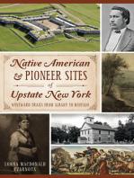 Native American & Pioneer Sites of Upstate New York