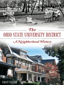 The Ohio State University District: A Neighborhood History