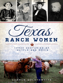 Texas Ranch Women: Three Centuries of Mettle and Moxie