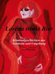 Loretta trinkt Bier