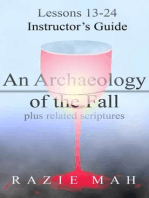 Lessons 13-24 for Instructor's Guide to An Archaeology of the Fall and Related Scriptures