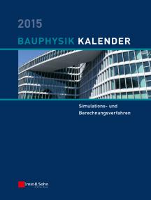 Bauphysik Kalender 2015: Schwerpunkt: Simulations- und Berechnungsverfahren