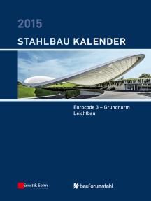 Stahlbau-Kalender 2015: Eurocode 3 - Grundnorm, Leichtbau