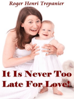 It Is Never Too Late For Love!