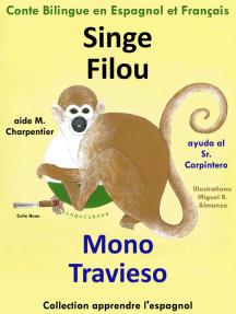 Conte Bilingue en Espagnol et Français: Singe Filou aide M. Charpentier - Mono Travieso ayuda al Sr. Carpintero. Collection Apprendre l'espagnol