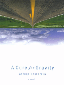 A Cure for Gravity: A Novel