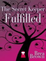The Secret Keeper Fulfilled (The Secret Keeper Series, #6)