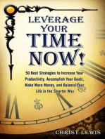 Leverage Your Time Now!
