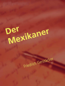 Der Mexikaner: Eine Goldsucher-Erzählung
