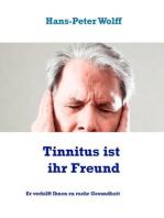 Tinnitus ist ihr Freund