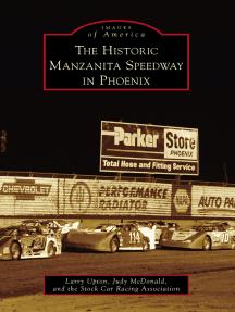 The Historic Manzanita Speedway in Phoenix