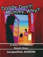 Daddy, Don't! Mommy, Why?