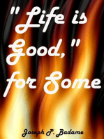 Life Is Good, For Some