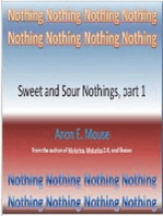 Sweet and Sour Nothings, part 1 (MyLyrics, #4)