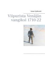 Viipurista Venäjän vangiksi 1710-22