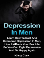 Depression In Men - Learn How To Beat And Overcome Depression In Men, How It Affects Your Sex Life So You Can Fight Depression And Be Happy Again. (Depression Book Series, #3)