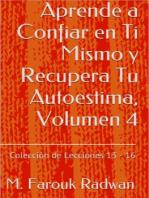 Aprende a Confiar en Ti Mismo y Recupera Tu Autoestima, Volumen 4