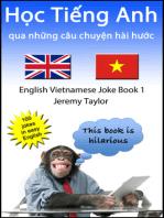 Học Tiếng Anh qua những câu chuyện hài hước 1 (The English Vietnamese Joke Book 1)