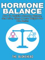 Hormone Balance How To Reclaim Hormone Balance, Sex Drive, Sleep & Lose Weight Now
