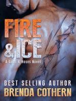 Fire & Ice (A Guns & Hoses Novel)