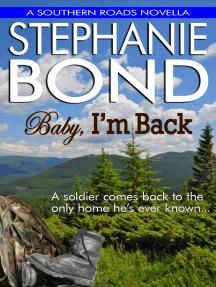 Baby, I'm Back: a Southern Roads novella