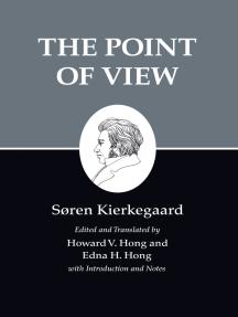 Kierkegaard's Writings, XXII, Volume 22: The Point of View