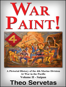 War Paint ! A Pictorial History of the 4th Marine Division at War in the Pacific. Volume II: Saipan