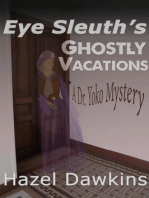 Eye Sleuth's Ghostly Vacations, A Dr. Yoko Mystery (Dr. Yoko Mysteries, #3)