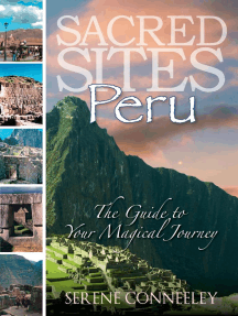 Sacred Sites: Peru: The Guide to Your Magical Journey, #1