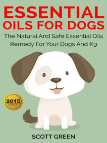 Essential Oils For Dogs:The Natural And Safe Essential Oils Remedy For Your Dogs And K9‏: The Blokehead Success Series