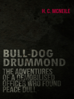 Bull-Dog Drummond - The Adventures of a Demobilised Officer Who Found Peace Dull