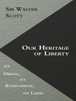 Our Heritage of Liberty - Its Origin, Its Achievement, Its Crisis