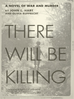 There Will Be Killing: : A Novel of War and Murder