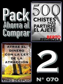 Pack Ahorra al Comprar 2 (No 070): Atrae el dinero con la ley de la atracción & 500 Chistes para partirse el ajete